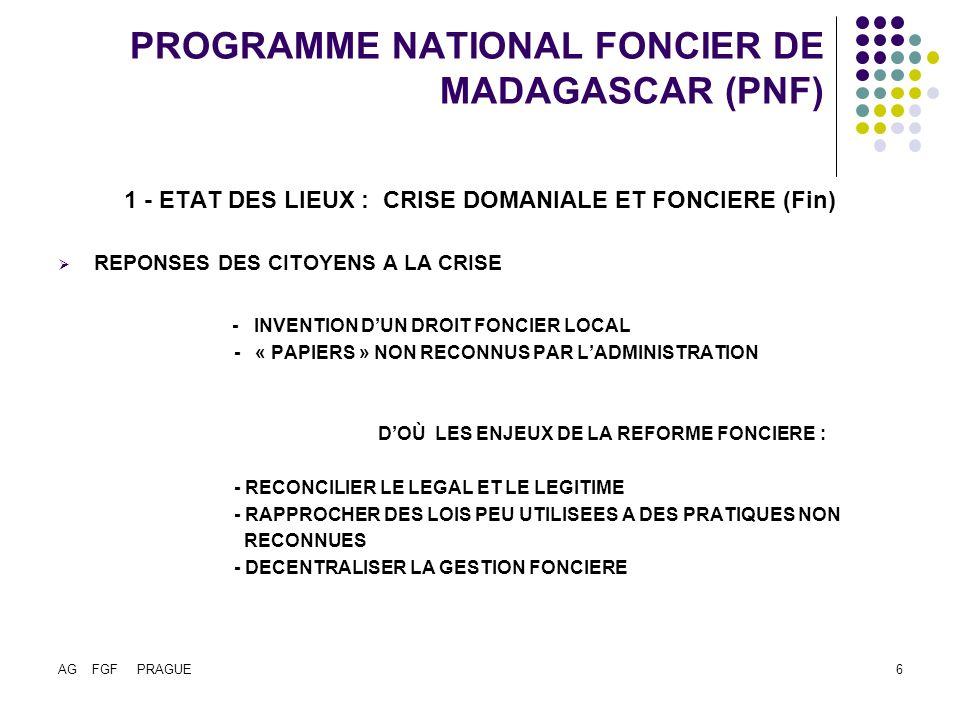 AG FGF PRAGUE7 PROGRAMME NATIONAL FONCIER DE MADAGASCAR (PNF) 2 – CADRE INSTITUTIONNEL DOCUMENT « MADAGASCAR NATURELLEMENT .