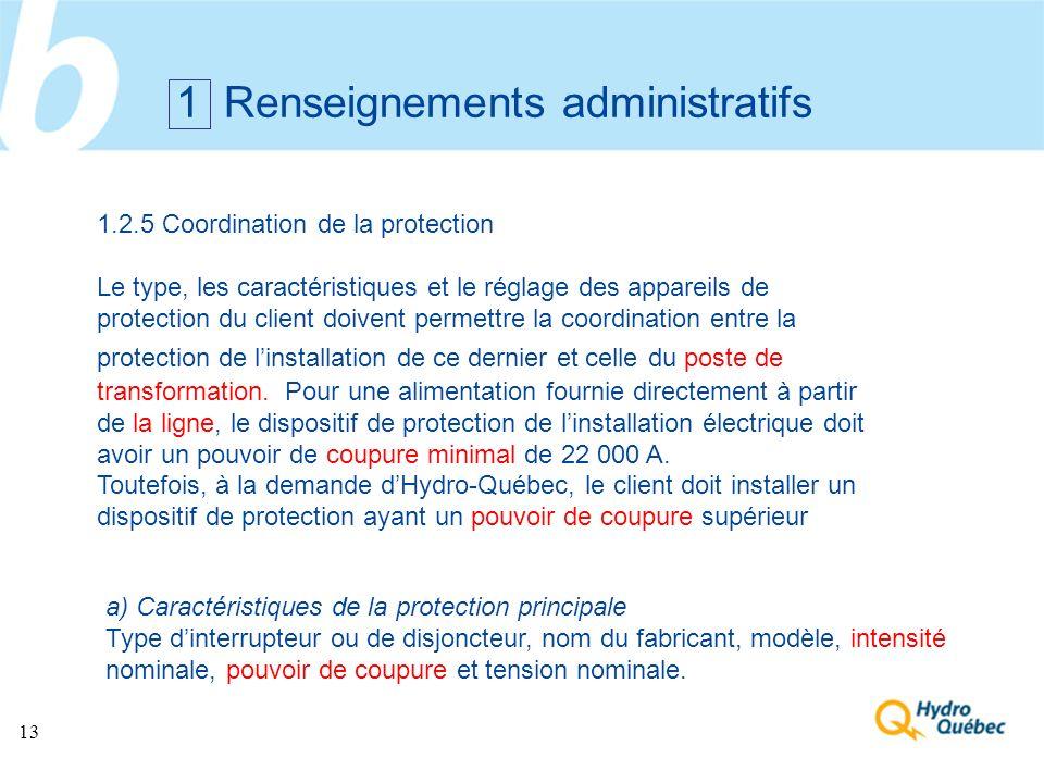 13 1 Renseignements administratifs a) Caractéristiques de la protection principale Type dinterrupteur ou de disjoncteur, nom du fabricant, modèle, int