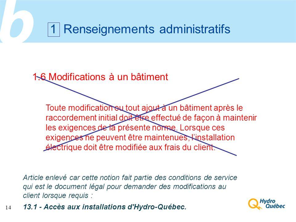 14 1 Renseignements administratifs Toute modification ou tout ajout à un bâtiment après le raccordement initial doit être effectué de façon à mainteni
