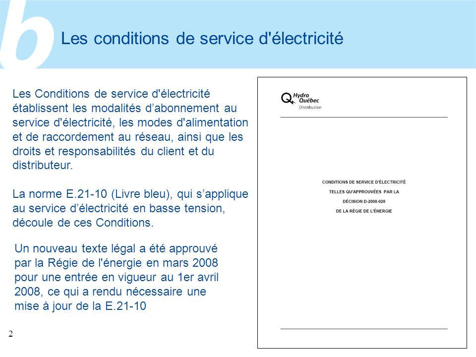 2 Les conditions de service d'électricité Un nouveau texte légal a été approuvé par la Régie de l'énergie en mars 2008 pour une entrée en vigueur au 1