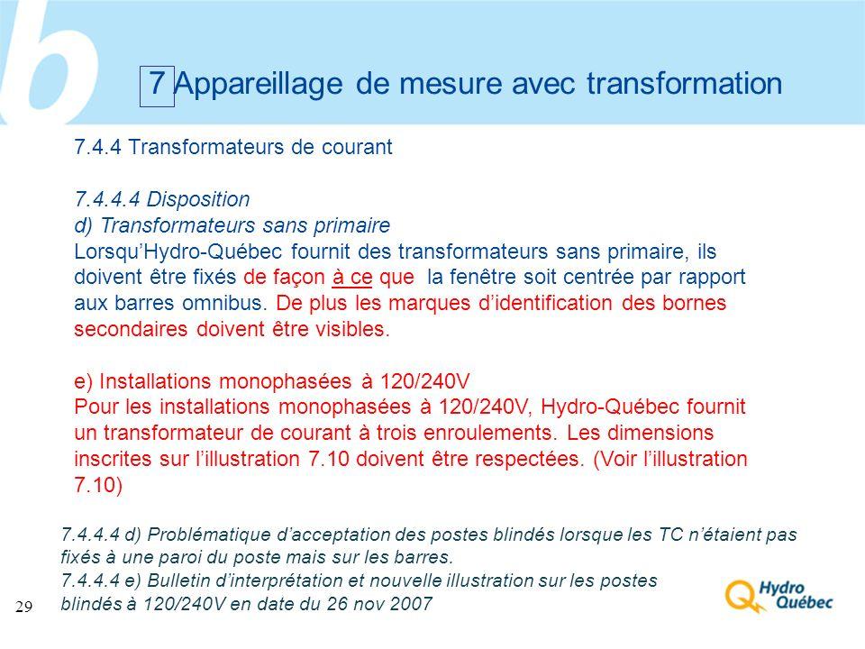 29 7 Appareillage de mesure avec transformation 7.4.4 Transformateurs de courant 7.4.4.4 Disposition d) Transformateurs sans primaire LorsquHydro-Québ