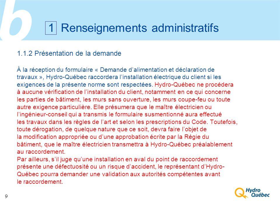 9 1.1.2 Présentation de la demande À la réception du formulaire « Demande dalimentation et déclaration de travaux », Hydro-Québec raccordera linstalla