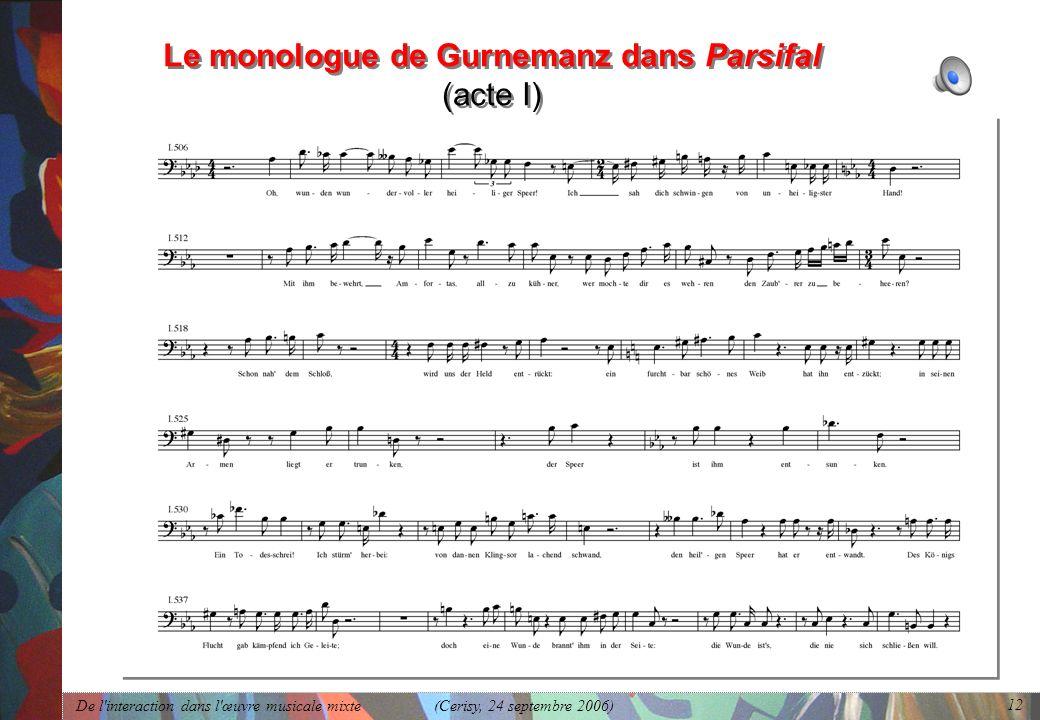 De l'interaction dans l'œuvre musicale mixte (Cerisy, 24 septembre 2006) 12 Le monologue de Gurnemanz dans Parsifal (acte I)