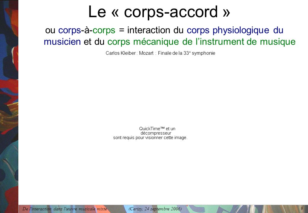 De l'interaction dans l'œuvre musicale mixte (Cerisy, 24 septembre 2006) 9 Le « corps-accord » ou corps-à-corps = interaction du corps physiologique d