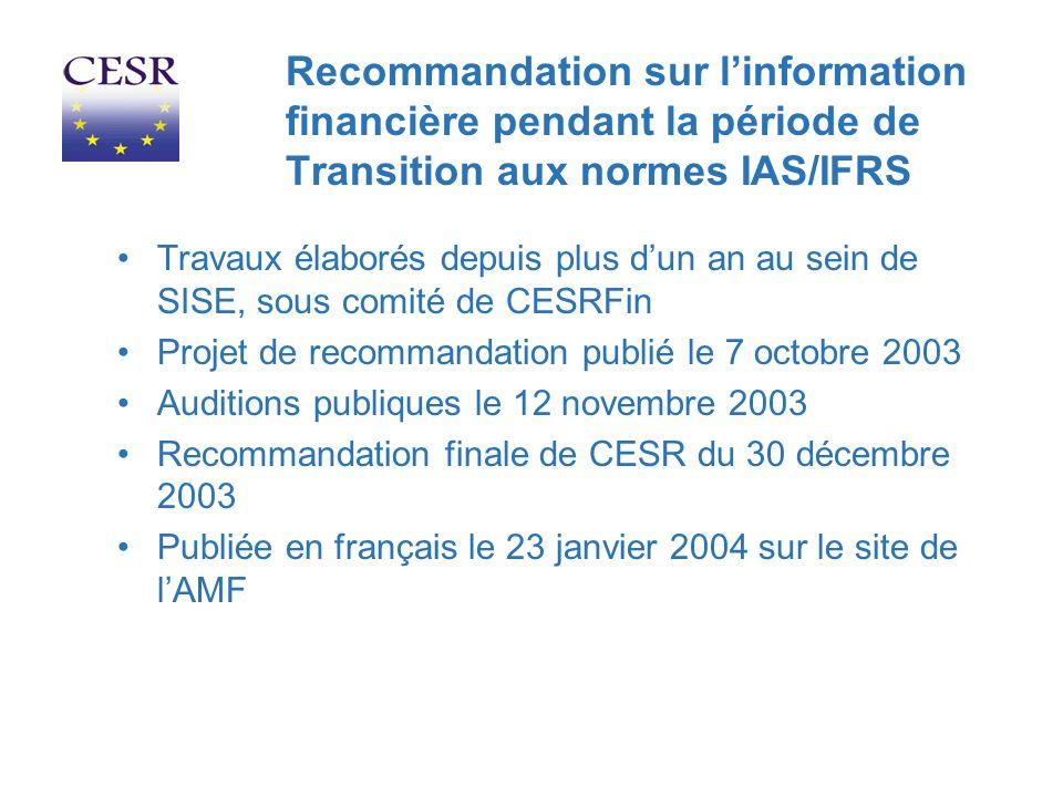 Recommandation sur linformation financière pendant la période de Transition aux normes IAS/IFRS Travaux élaborés depuis plus dun an au sein de SISE, s