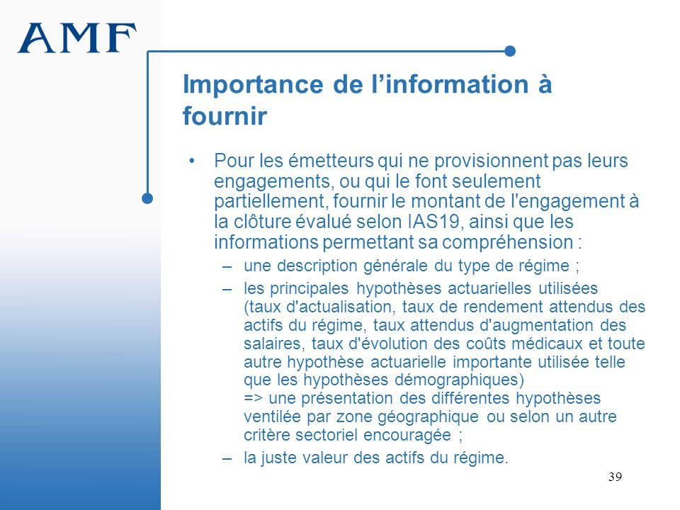 39 Importance de linformation à fournir Pour les émetteurs qui ne provisionnent pas leurs engagements, ou qui le font seulement partiellement, fournir
