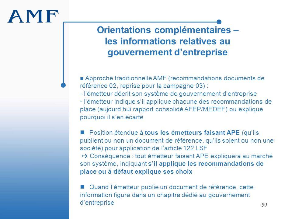 59 Approche traditionnelle AMF (recommandations documents de référence 02, reprise pour la campagne 03) : - lémetteur décrit son système de gouverneme