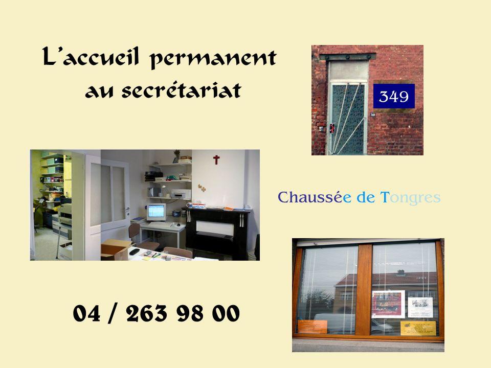 Secrétariat Laccueil permanent au secrétariat 349 04 / 263 98 00 Chaussée de Tongres