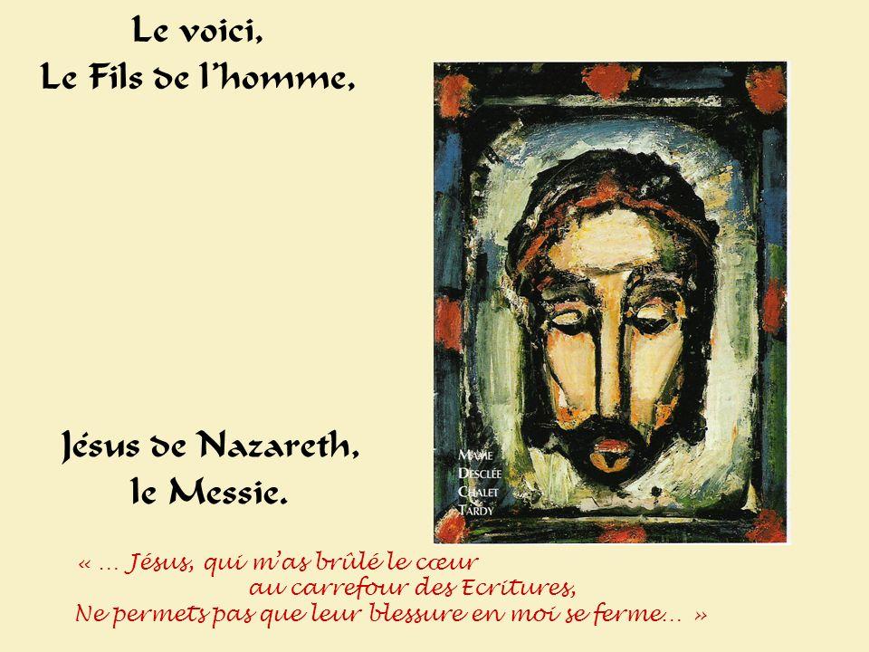 Le voici, Le Fils de lhomme, Jésus de Nazareth, le Messie.