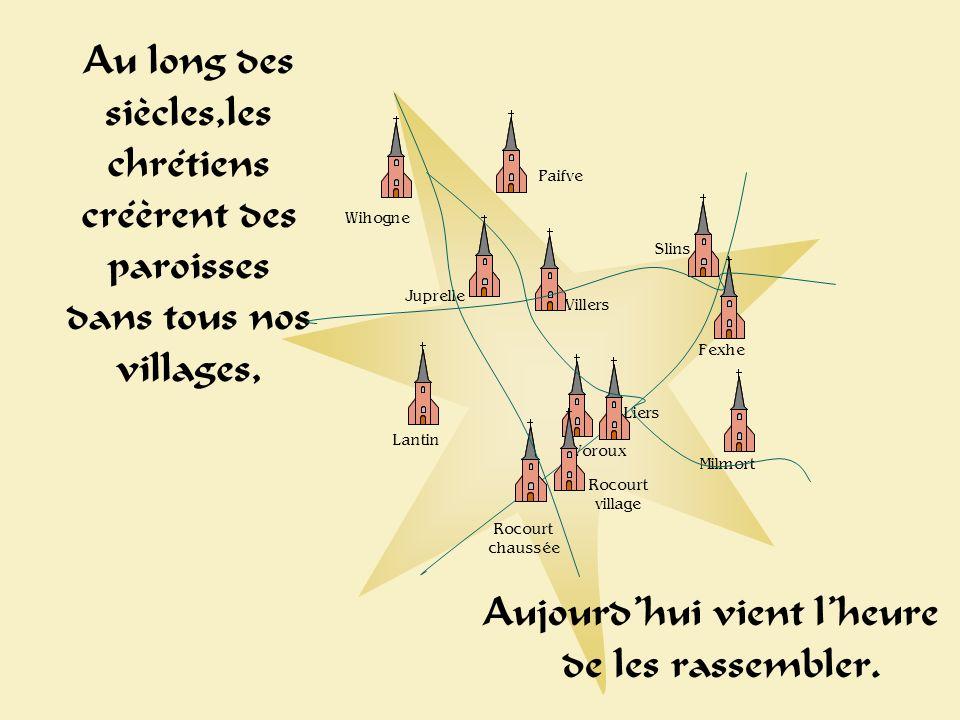 Cest maintenant lheure de lunité Rocourt village Lantin Fexhe Slins Juprelle Wihogne Villers-St-Siméon Paifve Liers Milmort Rocourt chaussée Voroux UP Douze