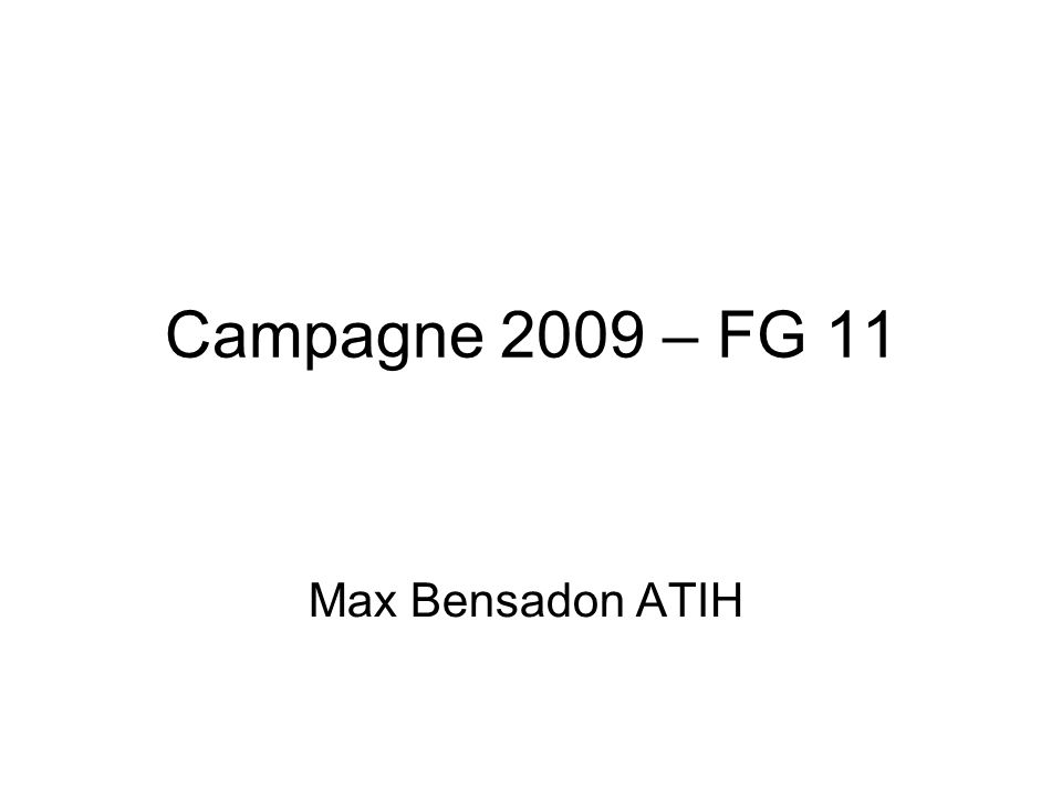 Campagne 2009 – FG 11 Max Bensadon ATIH