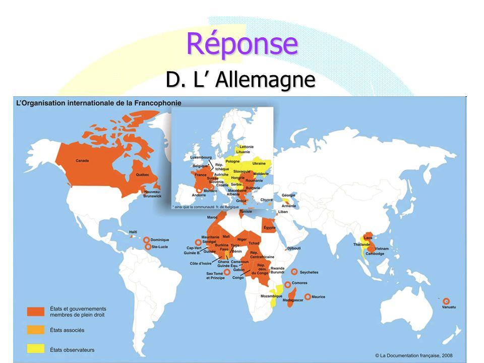 Réponse D. L Allemagne