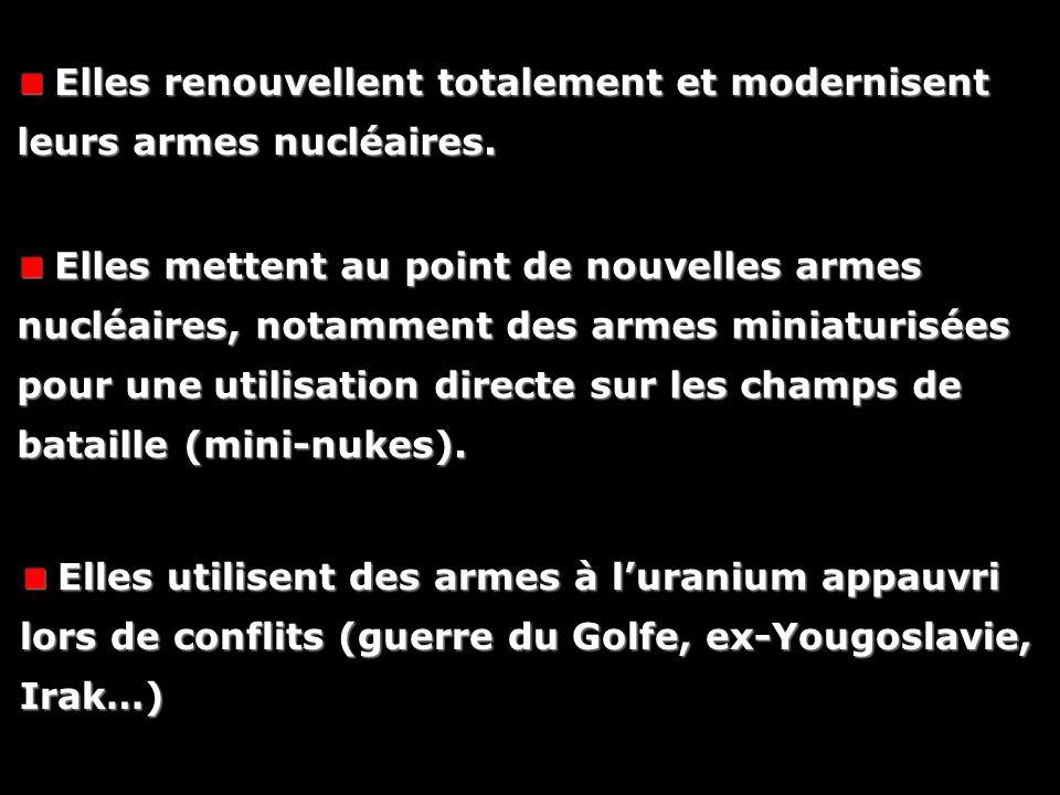 Elles renouvellent totalement et modernisent leurs armes nucléaires. Elles renouvellent totalement et modernisent leurs armes nucléaires. Elles metten
