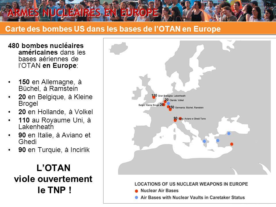 Carte des bombes US dans les bases de lOTAN en Europe 480 bombes nucléaires américaines dans les bases aériennes de lOTAN en Europe: 150 en Allemagne,
