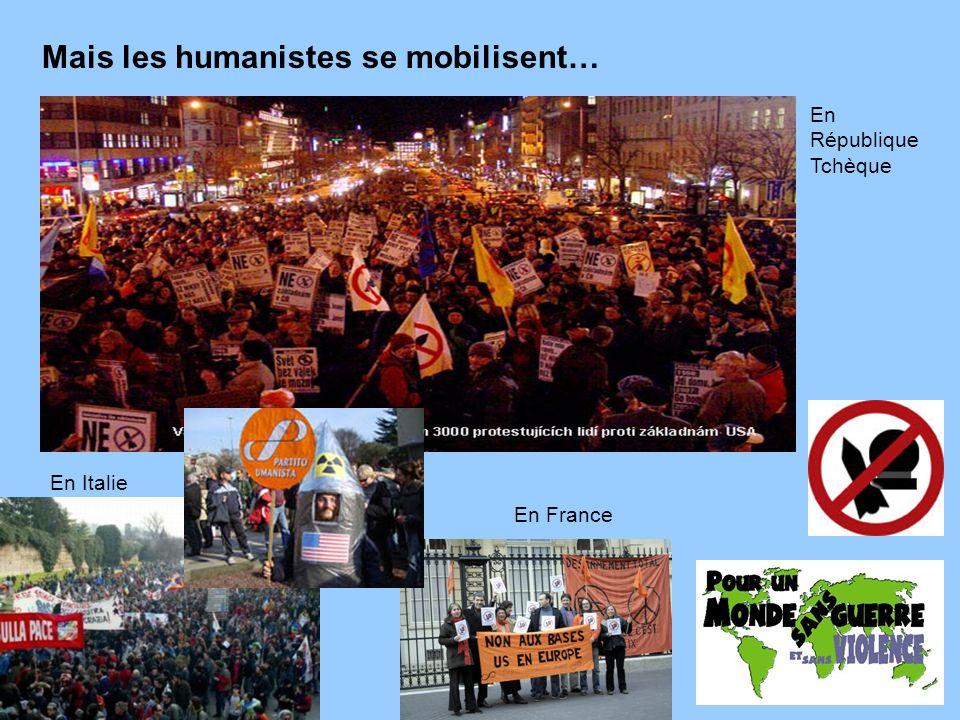 Mais les humanistes se mobilisent… En République Tchèque En Italie En France