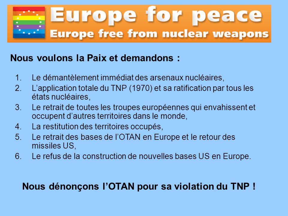 1.Le démantèlement immédiat des arsenaux nucléaires, 2.Lapplication totale du TNP (1970) et sa ratification par tous les états nucléaires, 3.Le retrai