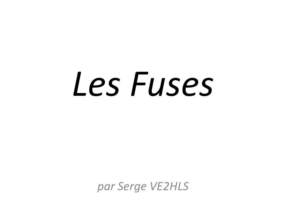 Les Fuses par Serge VE2HLS