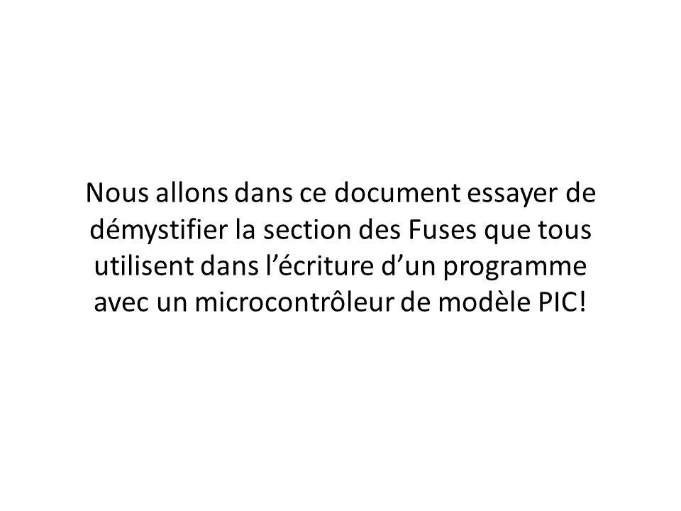 Nous allons dans ce document essayer de démystifier la section des Fuses que tous utilisent dans lécriture dun programme avec un microcontrôleur de mo