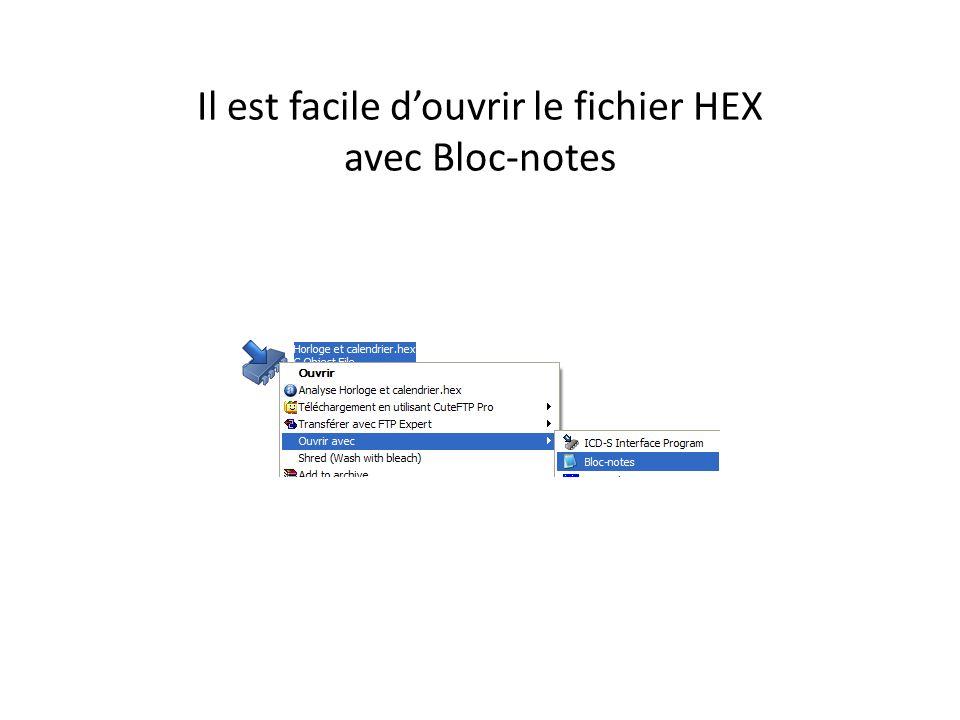 Il est facile douvrir le fichier HEX avec Bloc-notes