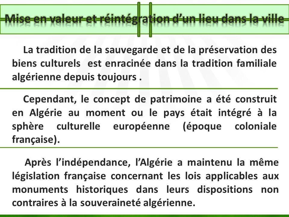 La tradition de la sauvegarde et de la préservation des biens culturels est enracinée dans la tradition familiale algérienne depuis toujours. Cependan