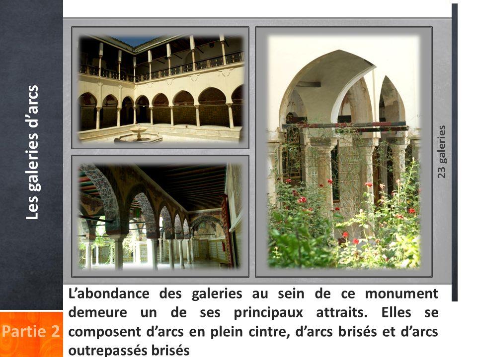 Les galeries darcs Labondance des galeries au sein de ce monument demeure un de ses principaux attraits. Elles se composent darcs en plein cintre, dar
