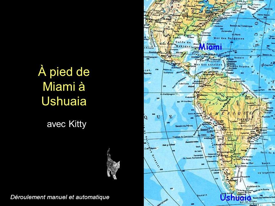 À pied de Miami à Ushuaia avec Kitty Déroulement manuel et automatique