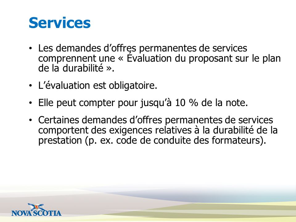Services Les demandes doffres permanentes de services comprennent une « Évaluation du proposant sur le plan de la durabilité ». Lévaluation est obliga