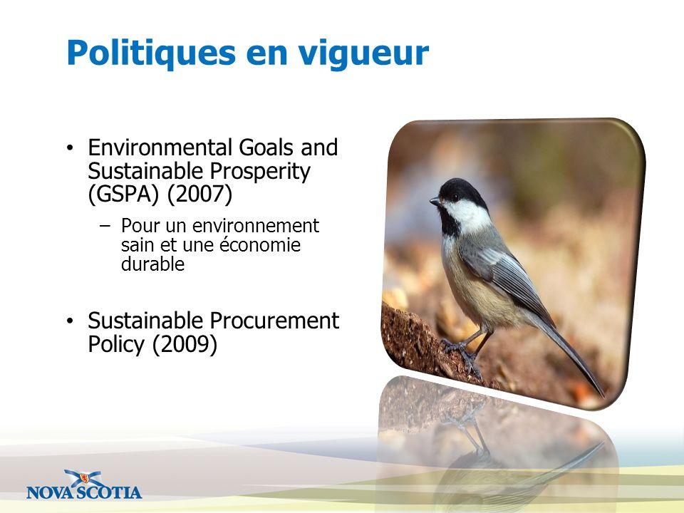 Politiques en vigueur Environmental Goals and Sustainable Prosperity (GSPA) (2007) –Pour un environnement sain et une économie durable Sustainable Pro