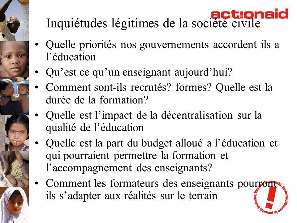 7 Inquiétudes légitimes de la société civile Quelle priorités nos gouvernements accordent ils a léducation Quest ce quun enseignant aujourdhui? Commen