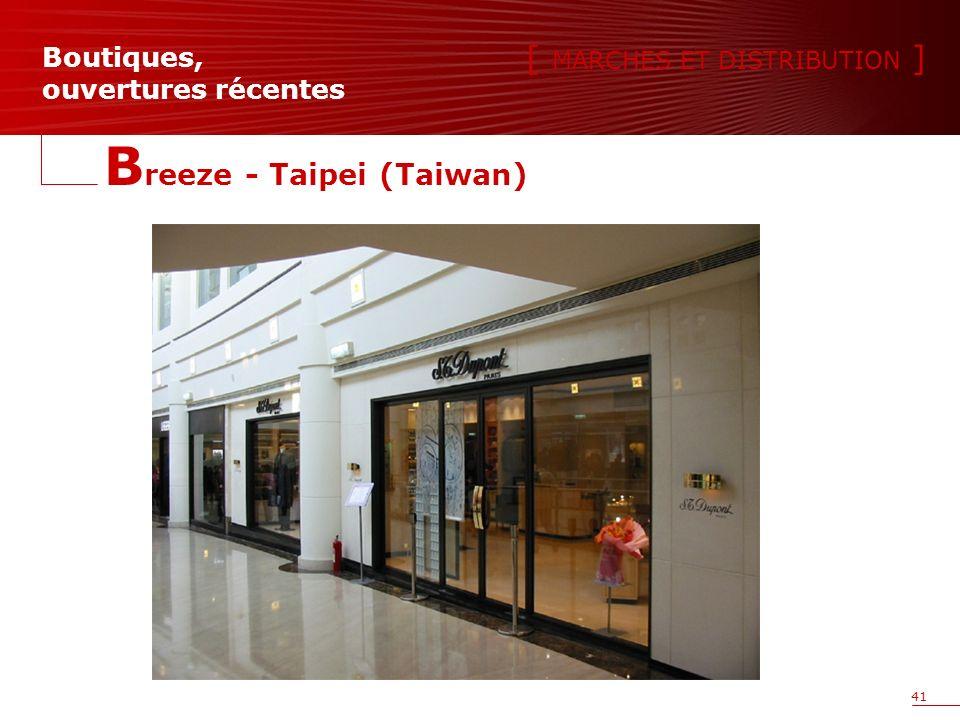 41 [ MARCHES ET DISTRIBUTION ] Boutiques, ouvertures récentes B reeze - Taipei (Taiwan)