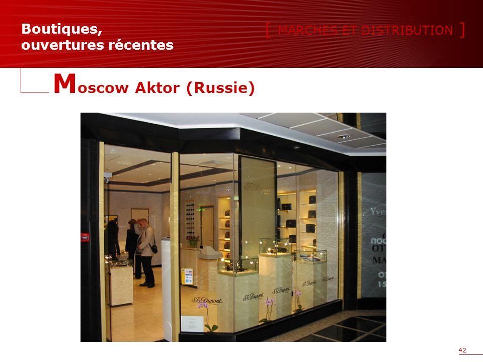 42 [ MARCHES ET DISTRIBUTION ] Boutiques, ouvertures récentes M oscow Aktor (Russie)