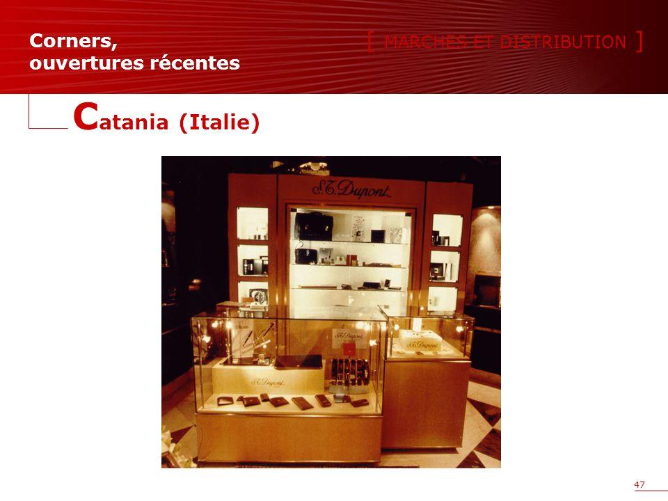 47 [ MARCHES ET DISTRIBUTION ] Corners, ouvertures récentes C atania (Italie)