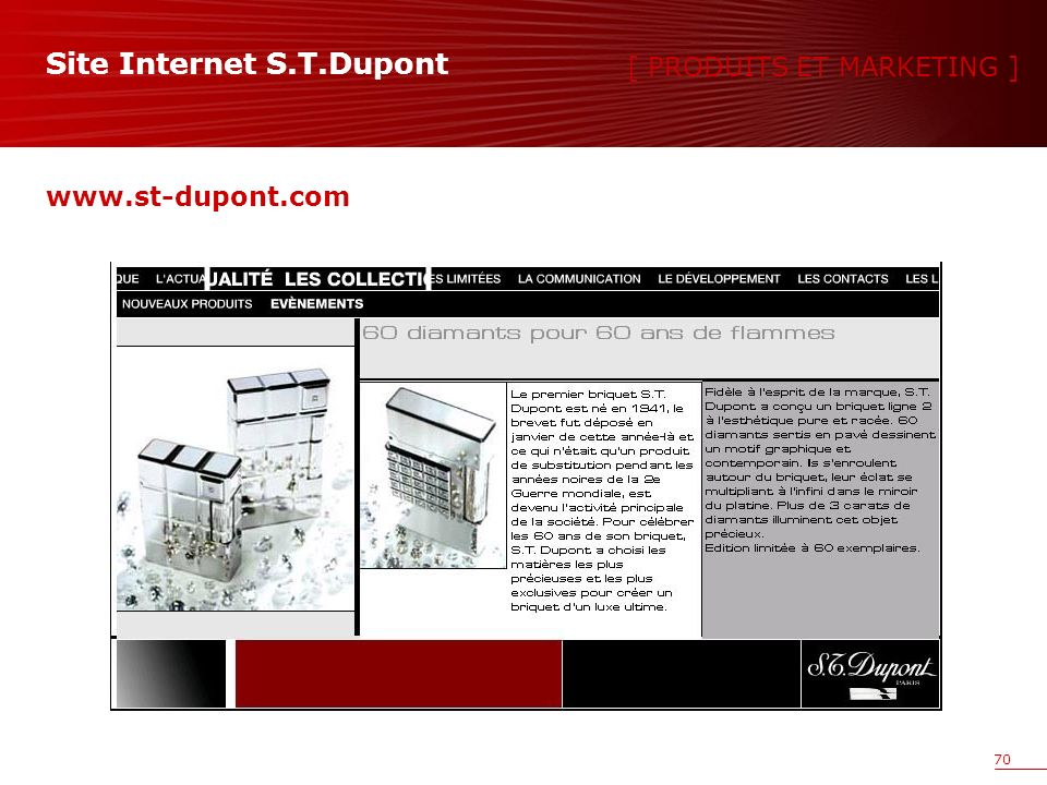 70 www.st-dupont.com [ PRODUITS ET MARKETING ] Site Internet S.T.Dupont