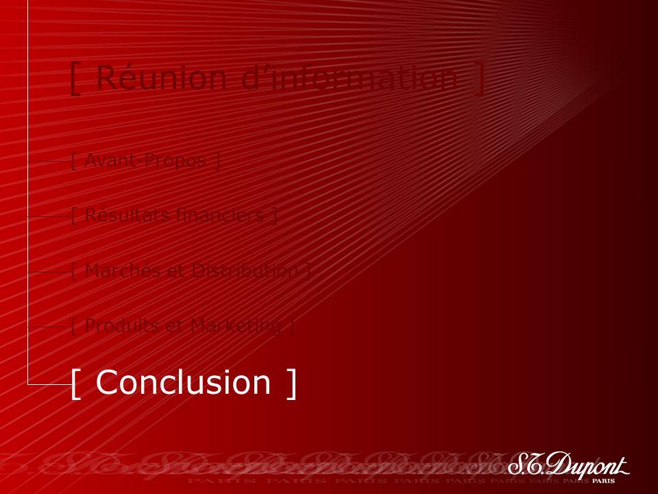 75 [ Avant-Propos ] [ Résultats financiers ] [ Marchés et Distribution ] [ Produits et Marketing ] [ Conclusion ] [ Réunion dinformation ]
