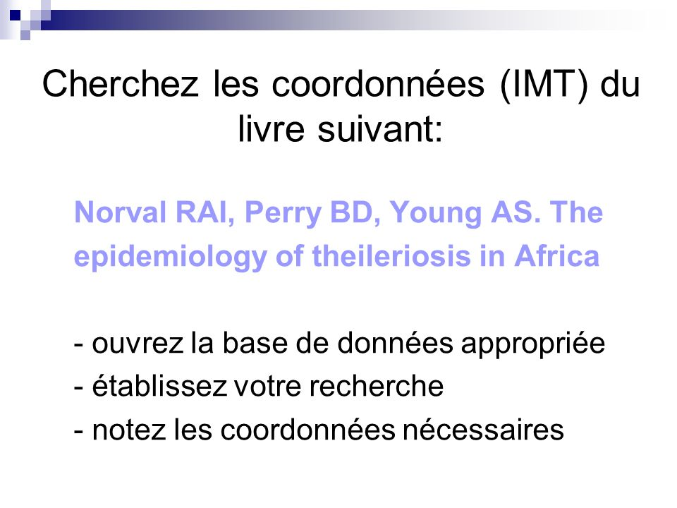 Cherchez les coordonnées (IMT) du livre suivant: Norval RAI, Perry BD, Young AS.