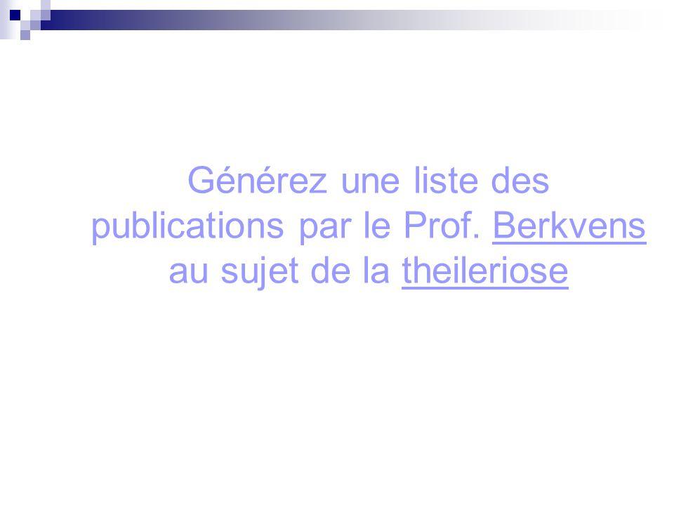 Générez une liste des publications par le Prof. Berkvens au sujet de la theileriose
