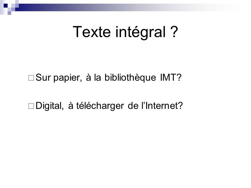 Texte intégral Sur papier, à la bibliothèque IMT Digital, à télécharger de lInternet