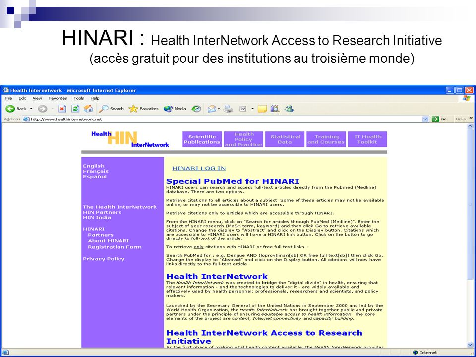 HINARI : Health InterNetwork Access to Research Initiative (accès gratuit pour des institutions au troisième monde)