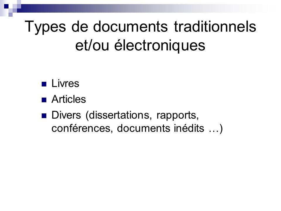 Types de documents traditionnels et/ou électroniques Livres Articles Divers (dissertations, rapports, conférences, documents inédits …)