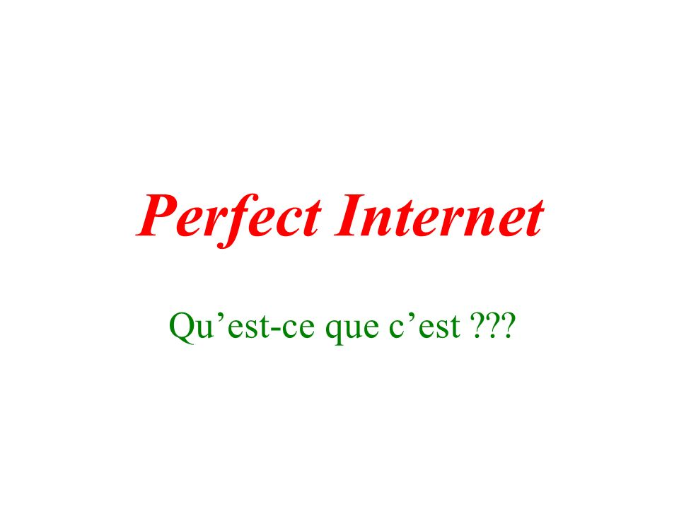 Perfect Internet Quest-ce que cest ???