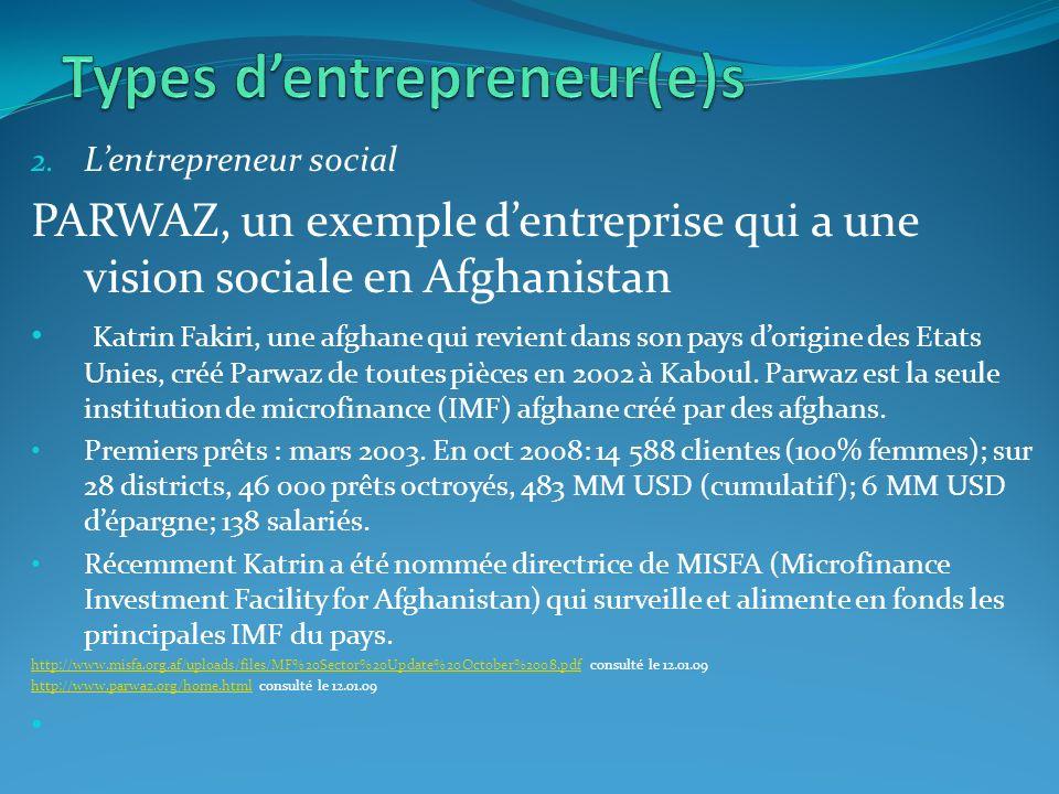 2. Lentrepreneur social PARWAZ, un exemple dentreprise qui a une vision sociale en Afghanistan Katrin Fakiri, une afghane qui revient dans son pays do