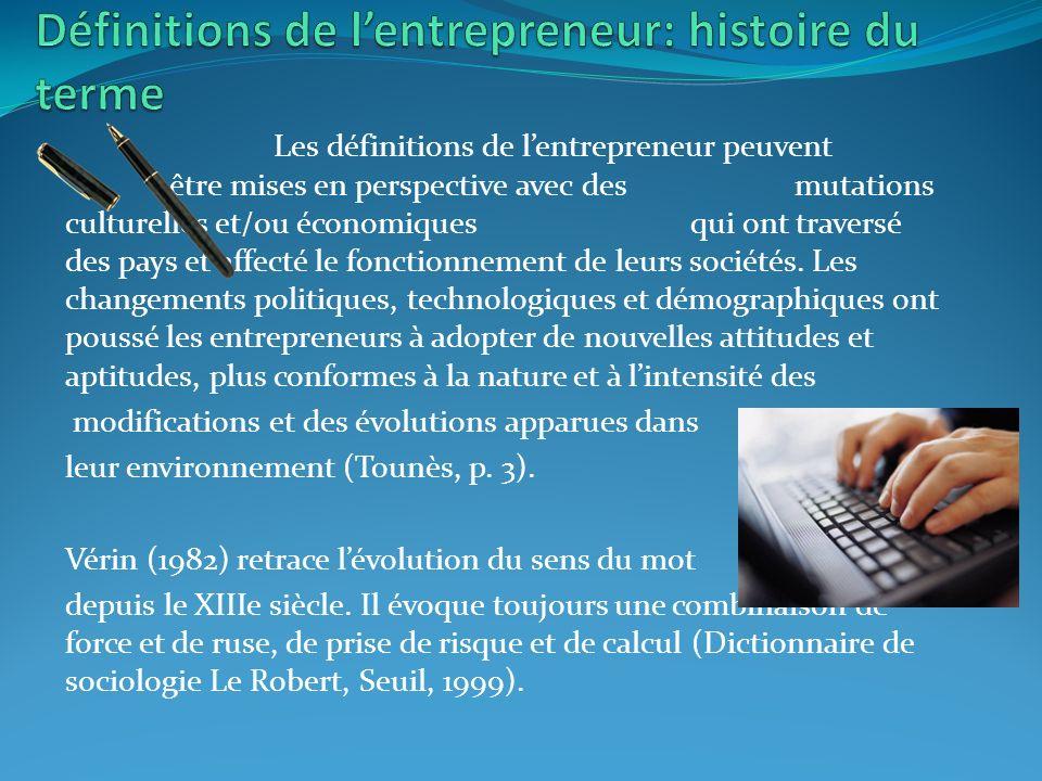 Les définitions de lentrepreneur peuvent être mises en perspective avec des mutations culturelles et/ou économiques qui ont traversé des pays et affecté le fonctionnement de leurs sociétés.