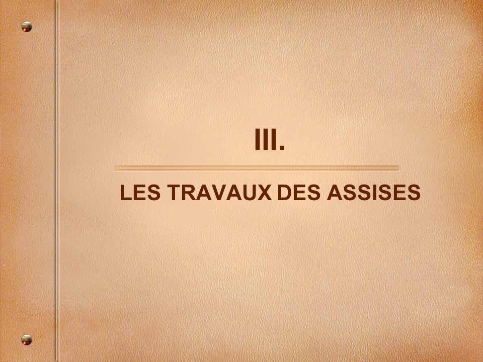 III. LES TRAVAUX DES ASSISES