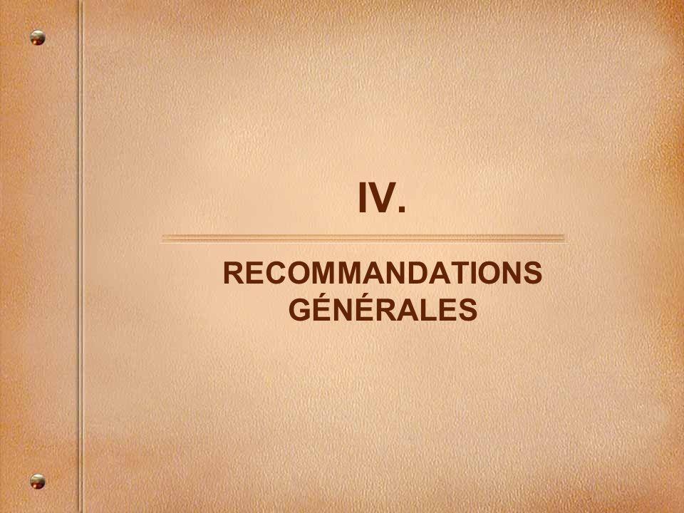 IV. RECOMMANDATIONS GÉNÉRALES