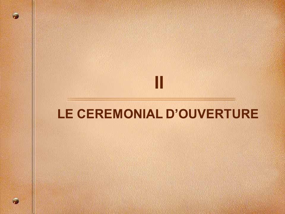II LE CEREMONIAL DOUVERTURE