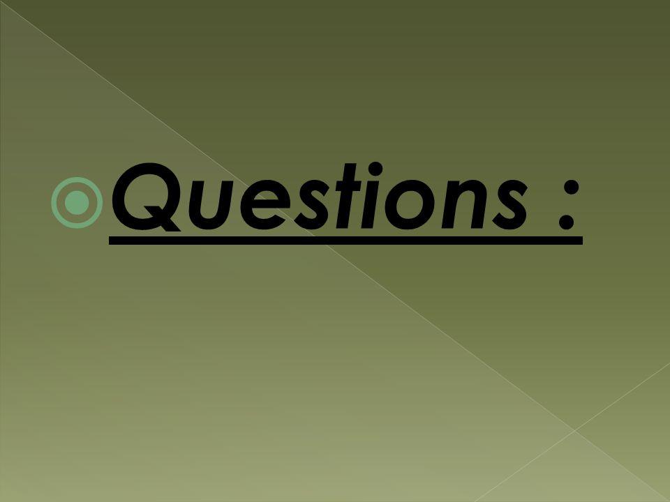Questions :