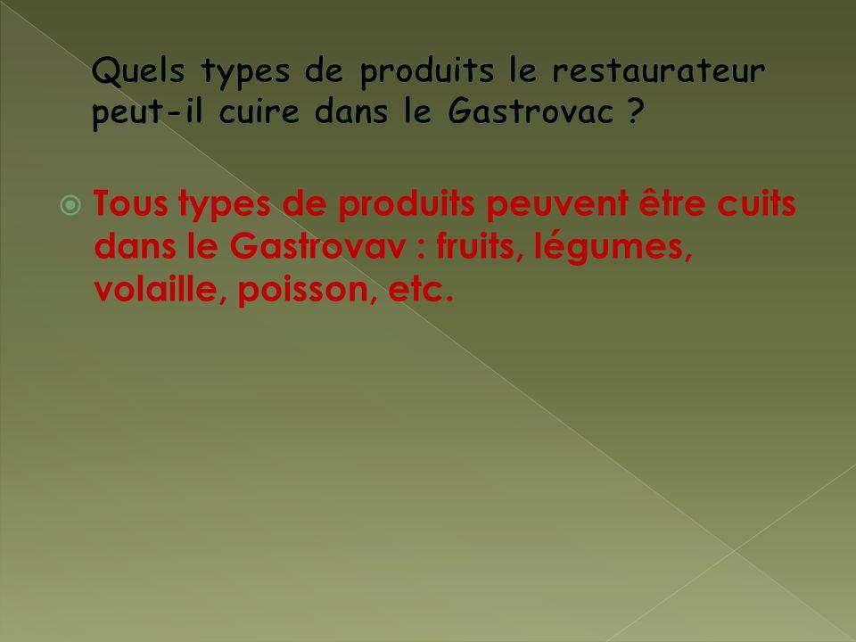 Tous types de produits peuvent être cuits dans le Gastrovav : fruits, légumes, volaille, poisson, etc.