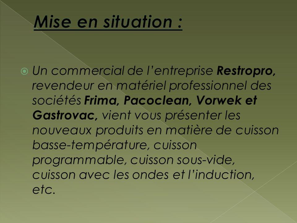 Un commercial de lentreprise Restropro, revendeur en matériel professionnel des sociétés Frima, Pacoclean, Vorwek et Gastrovac, vient vous présenter l