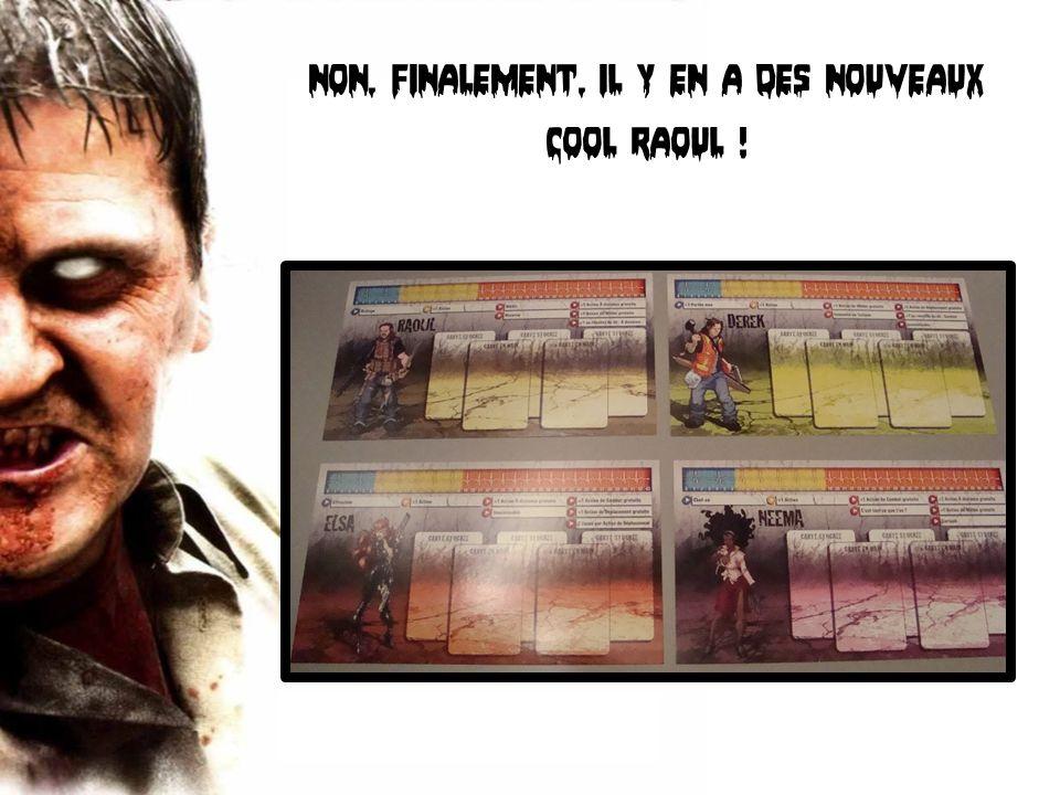 Non, finalement, il y en a des nouveaux Cool Raoul !