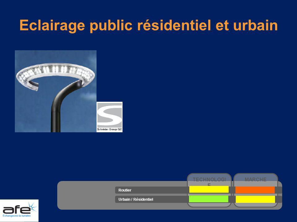 Eclairage public résidentiel et urbain TECHNOLOGI E MARCHE Routier Urbain / Résidentiel